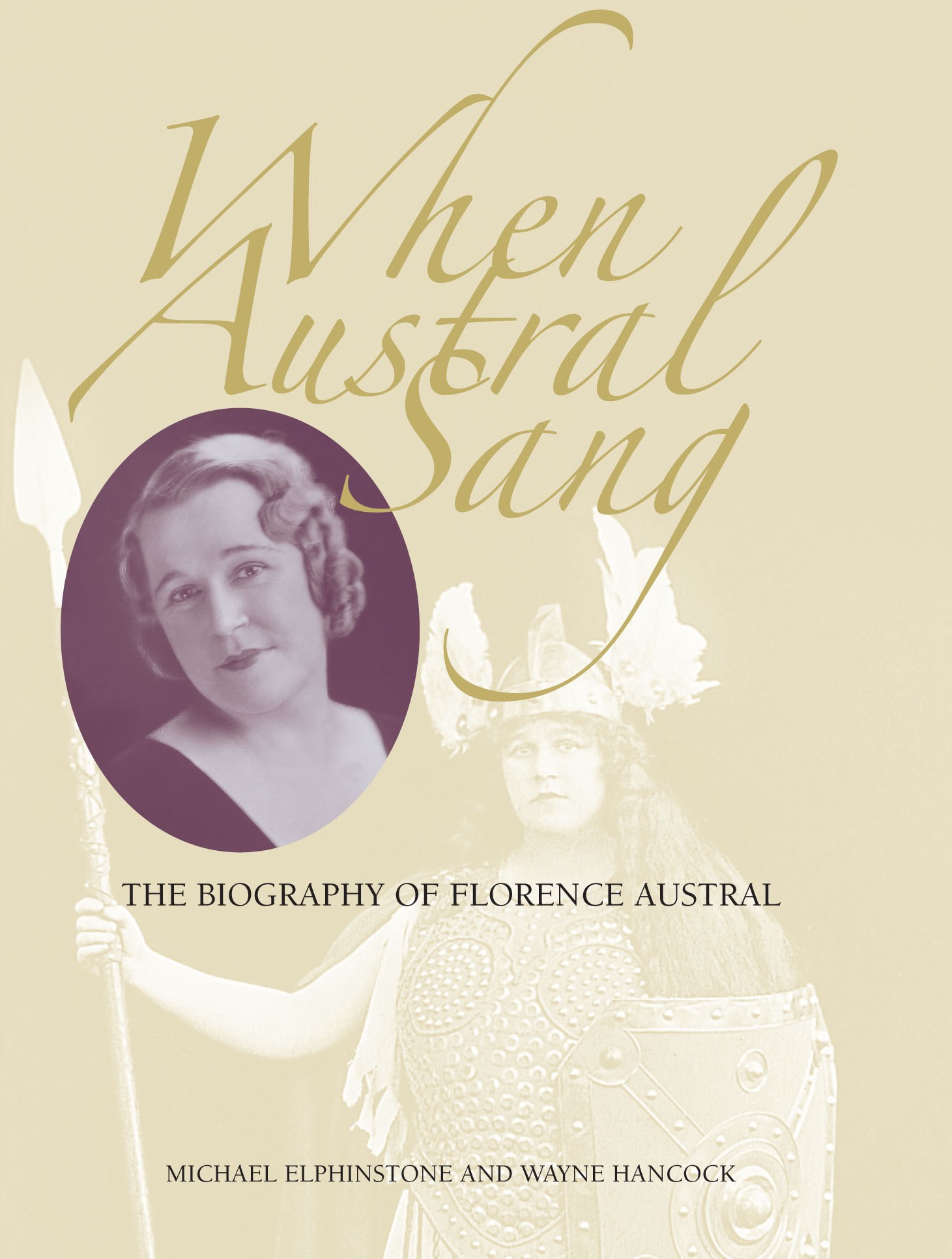 When Austral Sang: the Biography of Florence Austral (front cover)